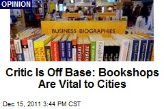Critic Is Off Base: Bookshops Are Vital to Cities