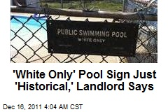 'White Only' Pool Sign Just 'Historical,' Landlord Says