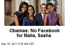 Obamas: No Facebook for Malia, Sasha