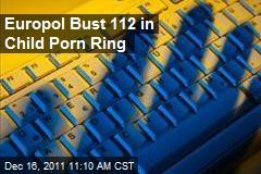 Europol Bust 112 in Child Porn Ring