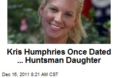 Kris Humphries Once Dated ...Huntsman Daughter