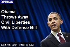 Obama Throws Away Civil Liberties With Defense Bill