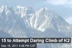 15 to Attempt Daring Climb of K2