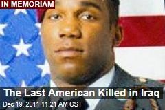 In Memoriam: David Hickman, Last American Killed in Iraq War
