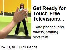 XTR3D Prepares Touch-Free TVs, Phones