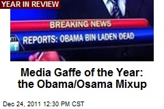 Media Gaffe of the Year: the Obama/Osama Mixup