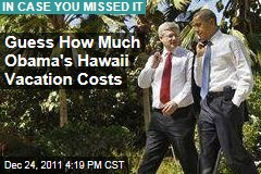 President Obama's Hawaii Vacation Costs Millions of Dollars
