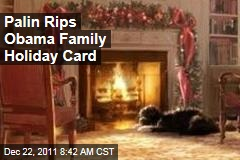 Sarah Palin Rips on Obama Family Holiday Card