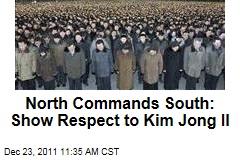 North Korea Commands South Korea: 'Show Respect' to Kim Jong Il