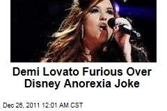Demi Lovato Furious Over Disney Channel Anorexia Joke