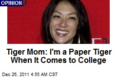 Tiger Mom: I'm a Paper Tiger When It Comes to College
