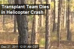 Transplant Team Dies in Helicopter Crash