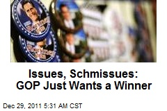 Issues, Schmissues: GOP Just Wants a Winner