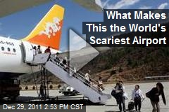What Makes This the World's Scariest Airport