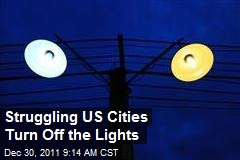 Struggling US Cities Turn Off the Lights