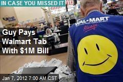Guy Pays Walmart Tab With $1M Bill