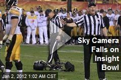 Sky Camera Falls on Insight Bowl