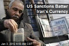 US Sanctions Batter Iran's Currency