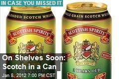On Shelves Soon: Scotch in a Can