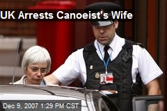 UK Arrests Canoeist's Wife