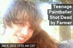 Teenage Paintballer Shot Dead by Farmer