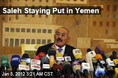 Yemeni President Ali Abdullah Saleh Won't Go to US