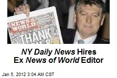 NY Daily News Hires Ex News of World Editor