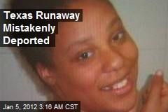 Texas Runaway, 14, Mistakenly Deported