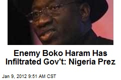 Enemy Boko Haram Has Infiltrated Gov't: Nigeria Prez