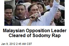 Malaysian Opposition Leader Cleared of Sodomy Rap