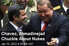 Venezuela, Iran Prez Guffaw About Nuke Bomb