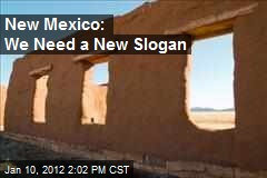 New Mexico: We Need a New Slogan