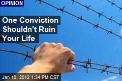 One Conviction Shouldn't Ruin Your Life