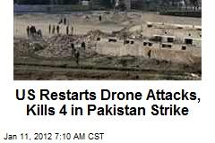US Restarts Drone Attacks, Kills 4 in Pakistan Strike