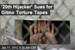 Gitmo 'HIjacker' Sues for Torture Tapes
