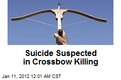 Suicide Suspected in Crossbow Killing