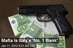Mafia Is Italy's 'No. 1 Bank'
