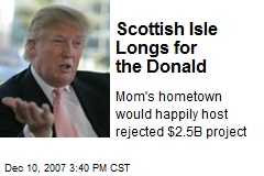 Scottish Isle Longs for the Donald