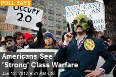 Americans See 'Strong' Class Warfare