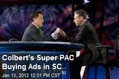 Colbert's Super PAC Buying Ads in SC
