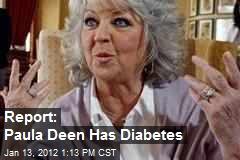 Report: Paula Deen Has Diabetes