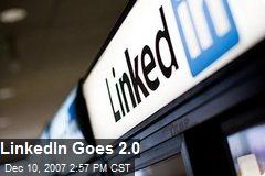 LinkedIn Goes 2.0