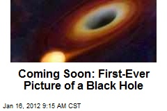 Coming Soon: First-Ever Picture of a Black Hole