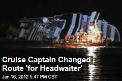 Captain of Costa Concordia Passed Close to Shore 'for Headwaiter'