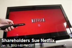 Netflix Shareholders Sue