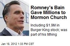 Romney's Bain Gave $1.9M in Burger King to Mormons