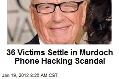 36 Victims Settle in Murdoch Phone Hacking Scandal