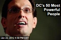 Washington, DC's Most Powerful People: Eric Cantor Tops the List