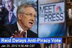 Reid Delays Anti-Piracy Vote