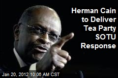 Herman Cain to Deliver Tea Party SOTU Response